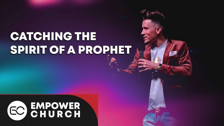 Catching the Spirit of a Prophet