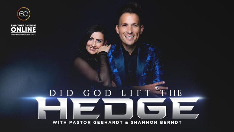 Did God Lift the Hedge