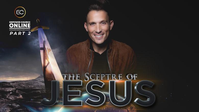 The Sceptre of Jesus Pt 2